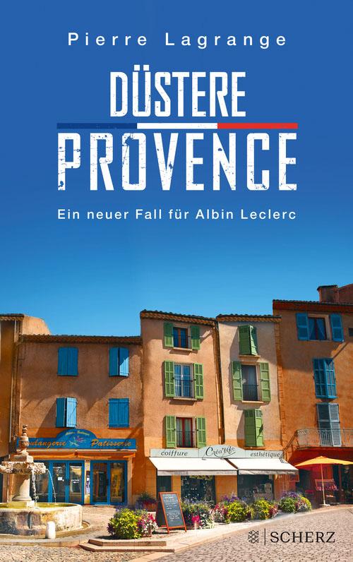 Düstere Provence: Albin Leclerc ermittelt wieder